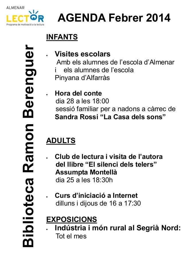 AGENDA Febrer 2014  Biblioteca Ramon Berenguer  INFANTS •  Visites escolars Amb els alumnes de l'escola d'Almenar i els al...