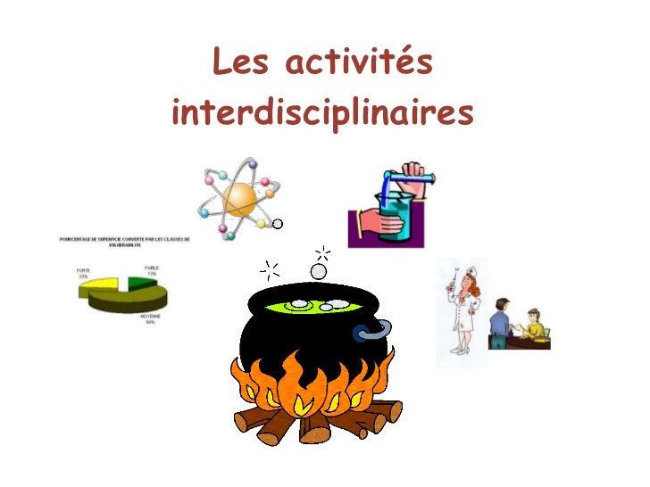 Les activités<br />interdisciplinaires<br />