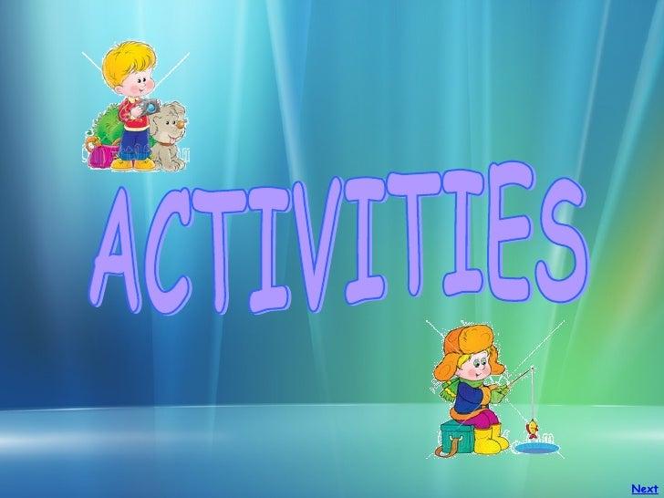 ACTIVITIES Next