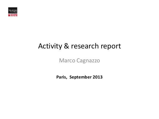 Activity & research report Marco Cagnazzo Paris, September 2013