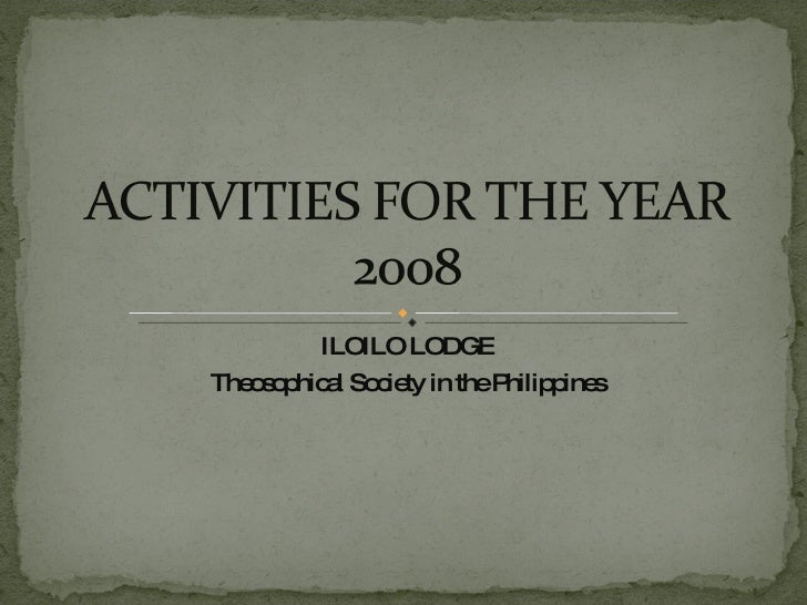ILOILO LODGE Activity Report for the Year 2008