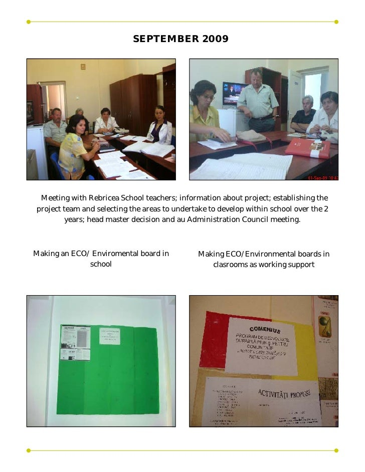 SEPTEMBER 2009 Meeting with Rebricea School teachers; information about project; establishing theproject team and selectin...