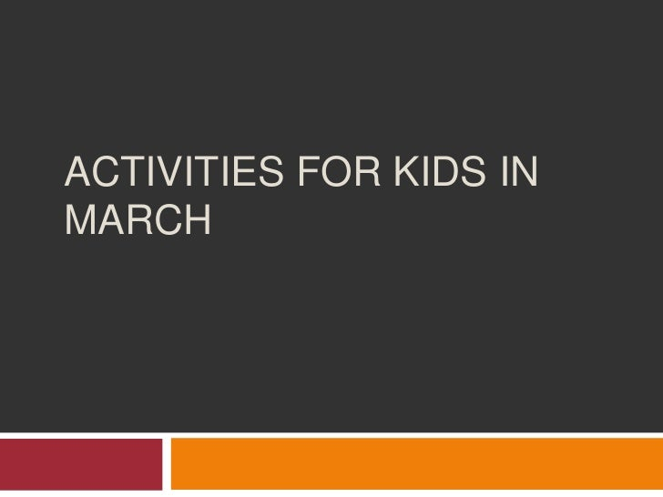 Activities for kids in march