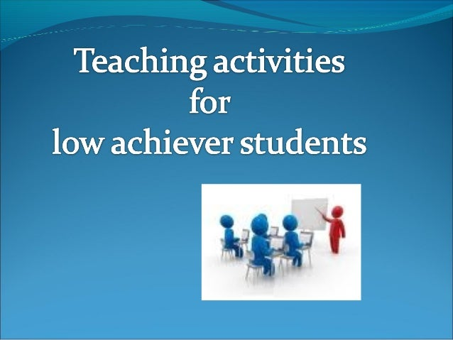 Activities for low achiever students