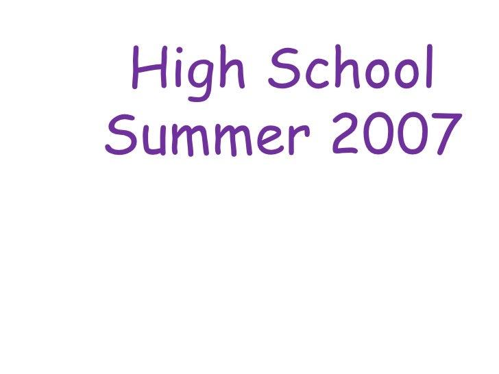 High School Summer 2007