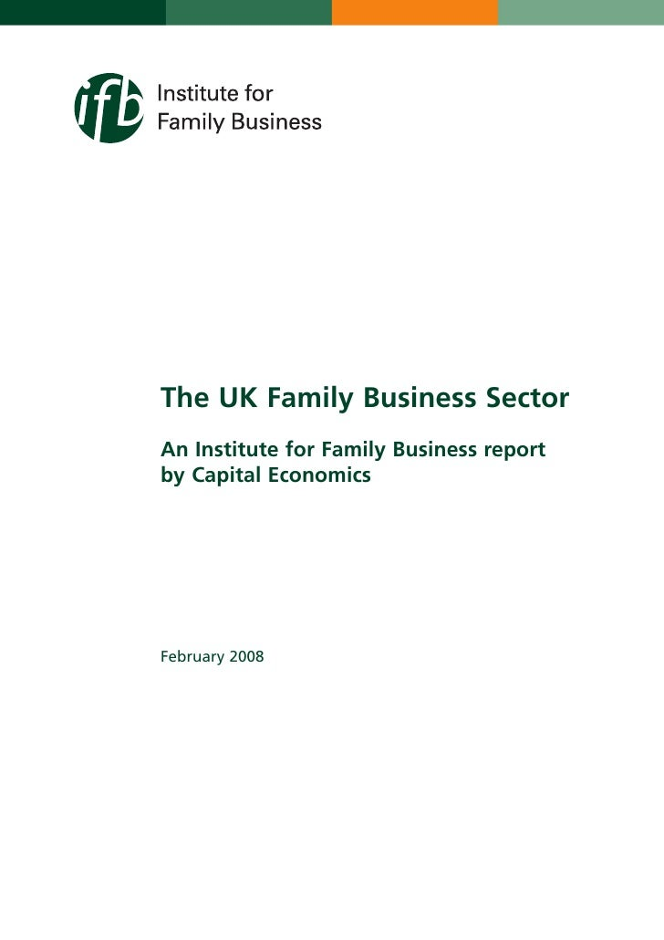 The UK Family Business SectorAn Institute for Family Business reportby Capital EconomicsFebruary 2008