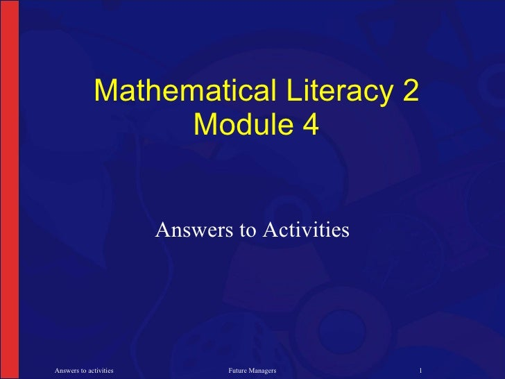 Mathematical Literacy 2                    Module 4                           Answers to Activities     Answers to activit...