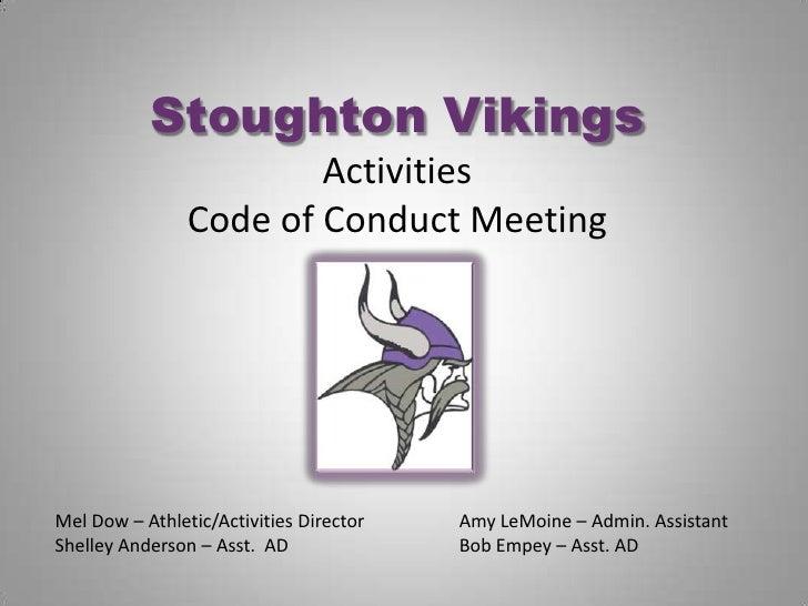 Stoughton VikingsActivities Code of Conduct Meeting<br />Mel Dow – Athletic/Activities DirectorAmy LeMoine – Admin. Assi...