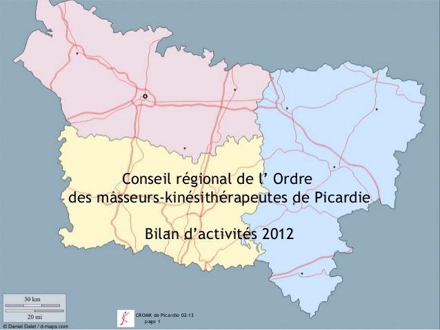 Conseil régional de l' Ordredes masseurs-kinésithérapeutes de Picardie            Bilan d'activités 2012         CROMK de ...