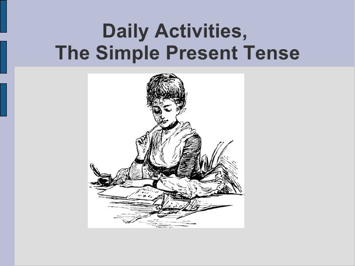 Daily Activities, The Simple Present Tense
