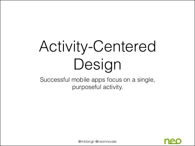 Activity centered design