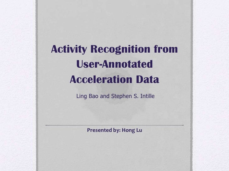 Activity Recognition from User-Annotated Acceleration Data Ling ...