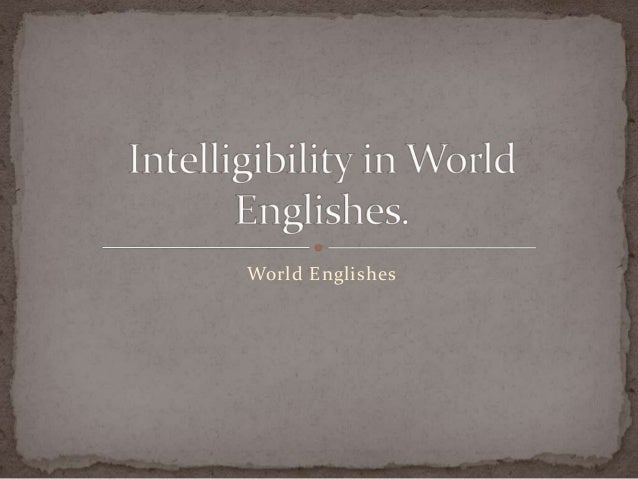 World Englishes_Intelligibility across Englishes