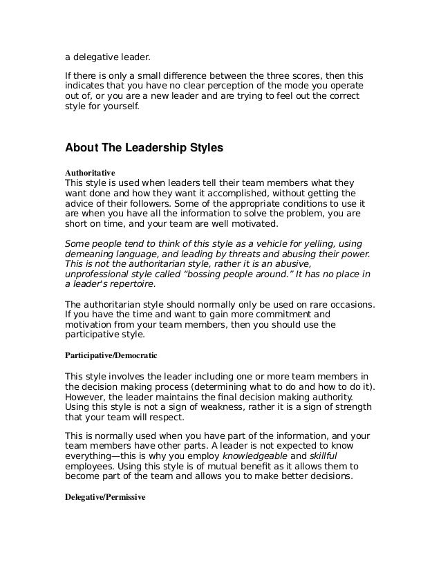 questionnaire about participative leadership If you are the leader of an organization or company, you probably have a dominant leadership style theories and studies have been done for years on types of leadership styles and what works best within an organization some studies have reported participative leadership is the most effective style .