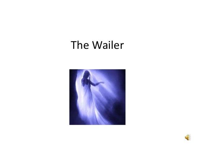 The Wailer