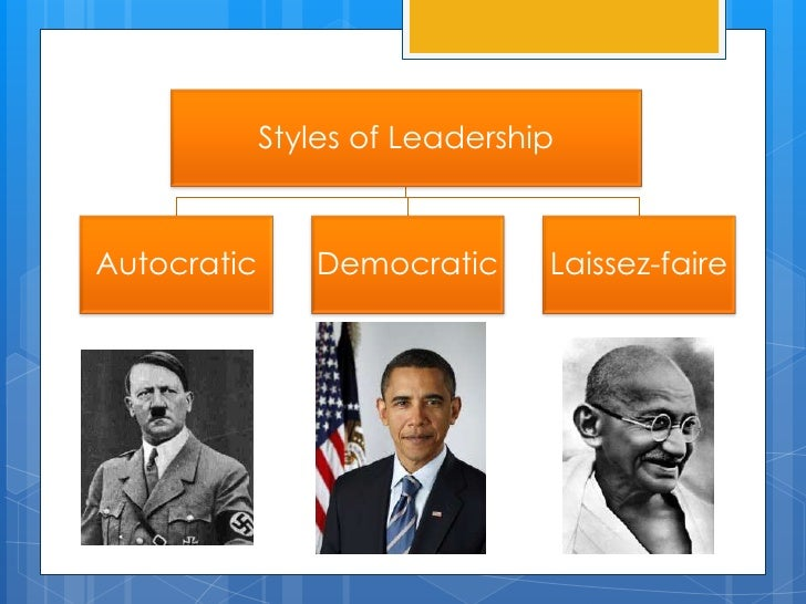 a comparison of the autocratic laissez faire and democratic leadership styles Lewin's leadership styles kurt lewin and colleagues did leadership decision experiments in 1939 and identified three different styles of laissez-faire.