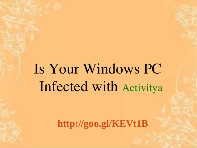 Is Your Windows PC Infected with Activitya http://goo.gl/KEVt1B
