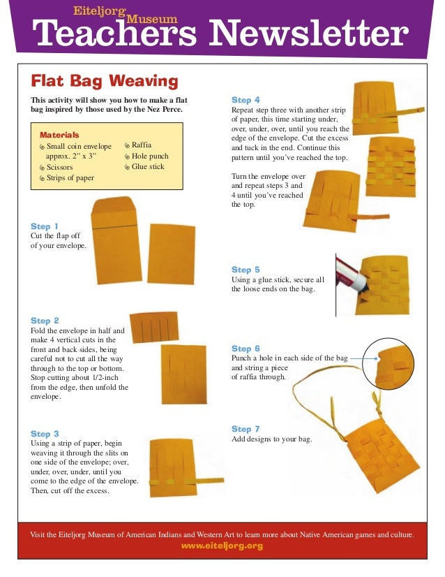 Teachers Newsletter Eiteljorg Museum This activity will show you how to make a flat bag inspired by those used by the Nez ...