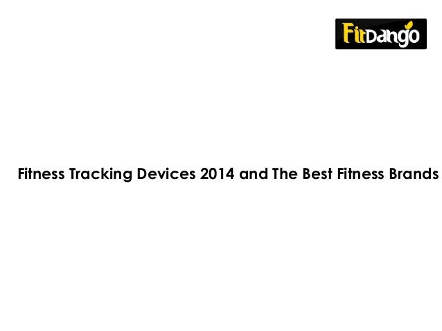 Fitness Tracking Devices 2014 and The Best Fitness Brands