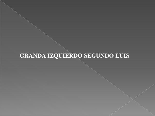 GRANDA IZQUIERDO SEGUNDO LUIS