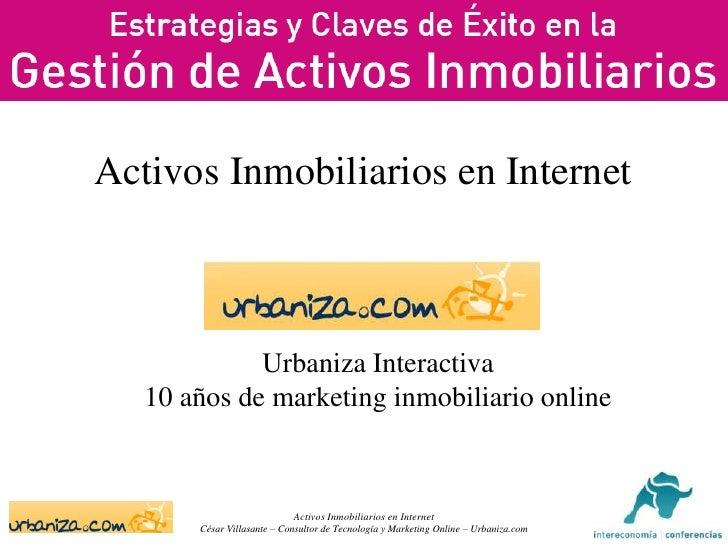 Activos Inmobiliarios En Internet    Urbaniza    Cesar  Villasante