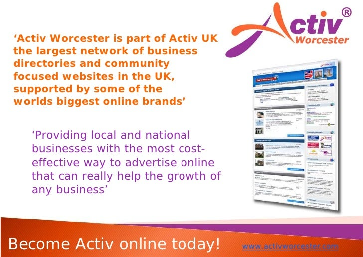 'Activ Worcester is part of Activ UK the largest network of business directories and community focused websites in the UK,...