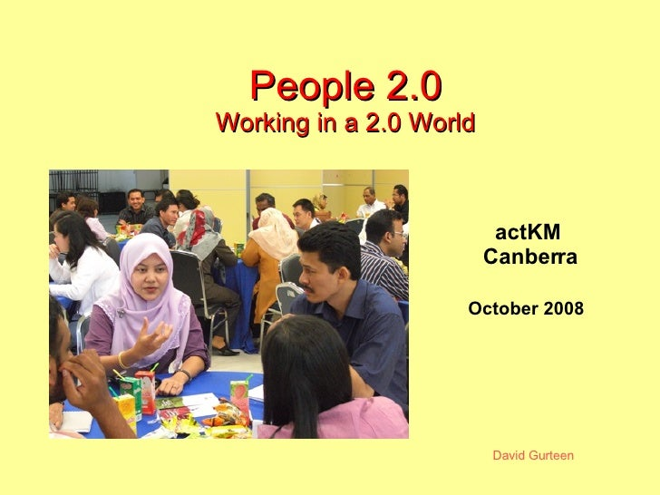 People 2.0 Working in a 2.0 World October 2008 actKM  Canberra