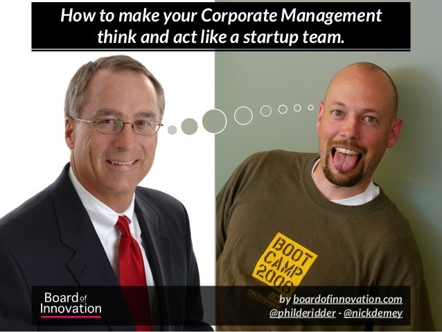 How to make your Corporate Management   think and act like a startup team.                         by boardofinnovation.co...