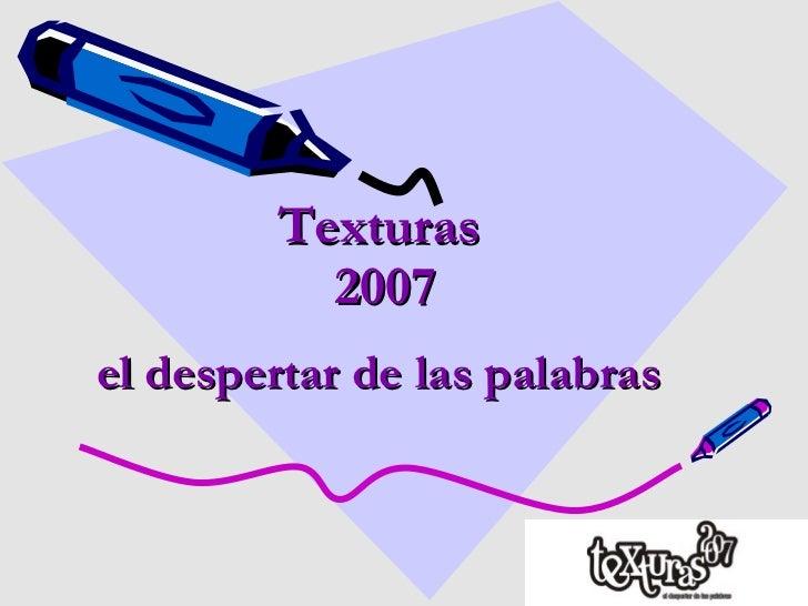 Texturas  2007 el despertar de las palabras