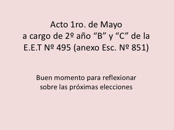 """Acto 1ro. de Mayoa cargo de 2º año """"B"""" y """"C"""" de la E.E.T Nº 495 (anexo Esc. Nº 851)<br />Buen momento para reflexionar sob..."""