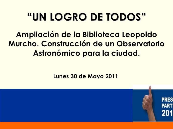 """"""" UN LOGRO DE TODOS"""" Ampliación de la Biblioteca Leopoldo Murcho. Construcción de un  Observatorio Astronómico  para la ci..."""