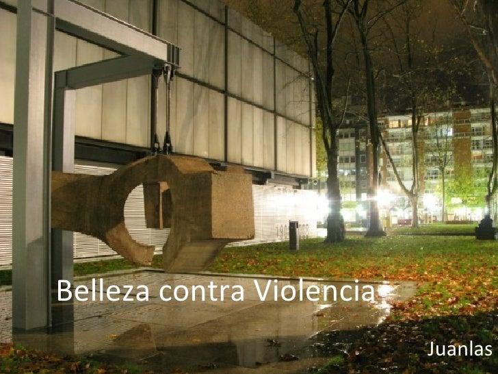 Belleza contra Violencia Juanlas