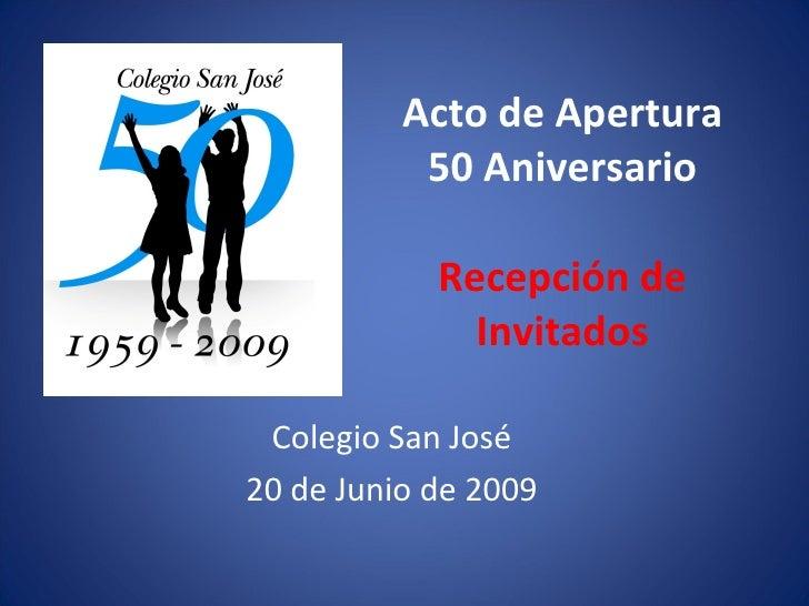 Acto de Apertura 50 Aniversario Recepción de Invitados Colegio San José 20 de Junio de 2009