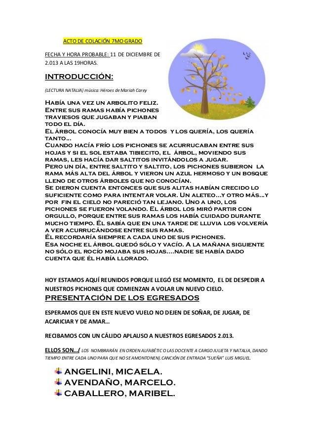 ACTO DE COLACIÓN 7MO GRADO FECHA Y HORA PROBABLE: 11 DE DICIEMBRE DE 2.013 A LAS 19HORAS.  INTRODUCCIÓN: (LECTURA NATALIA)...