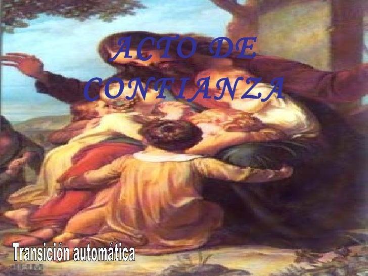 ACTO DE CONFIANZA Transición automática