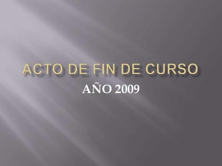 ACTO DE FIN DE CURSO AÑO 2009