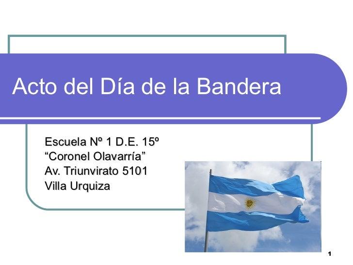 """Acto del Día de la Bandera Escuela Nº 1 D.E. 15º """" Coronel"""