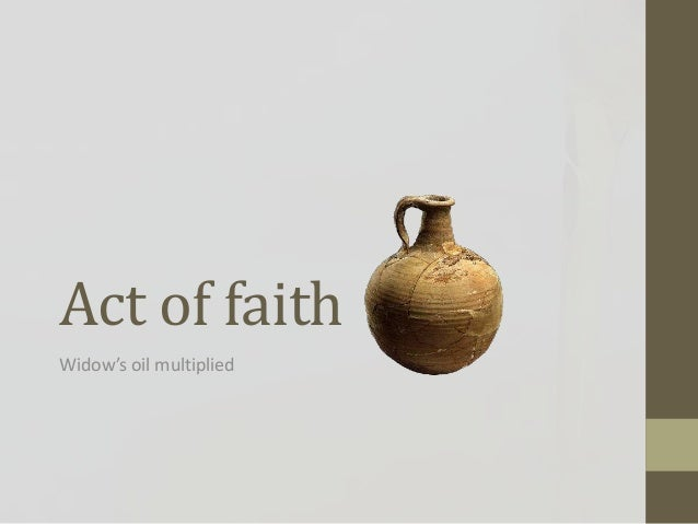 Act of faithWidow's oil multiplied