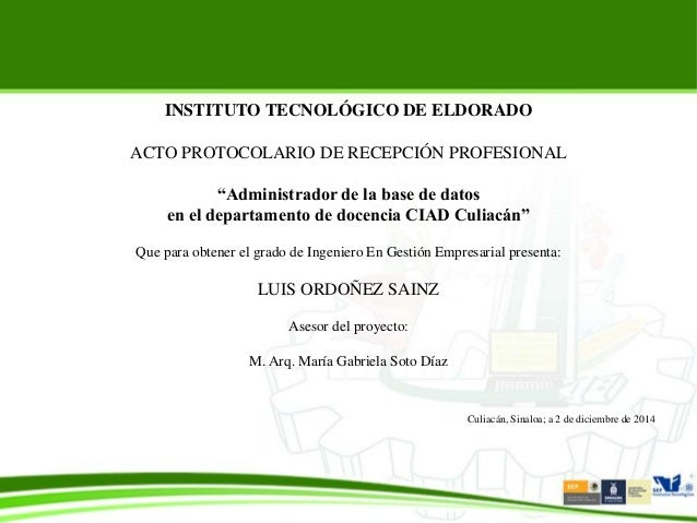 """INSTITUTO TECNOLÓGICO DE ELDORADO ACTO PROTOCOLARIO DE RECEPCIÓN PROFESIONAL """"Administrador de la base de datos en el depa..."""