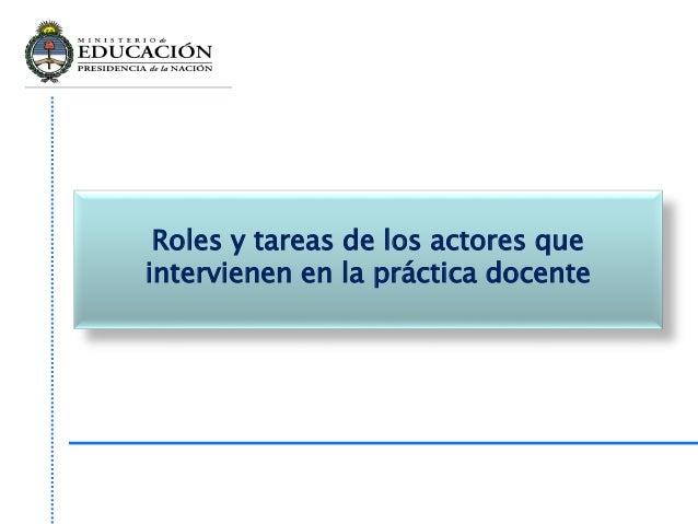 Roles y tareas de los actores que intervienen en la práctica docente