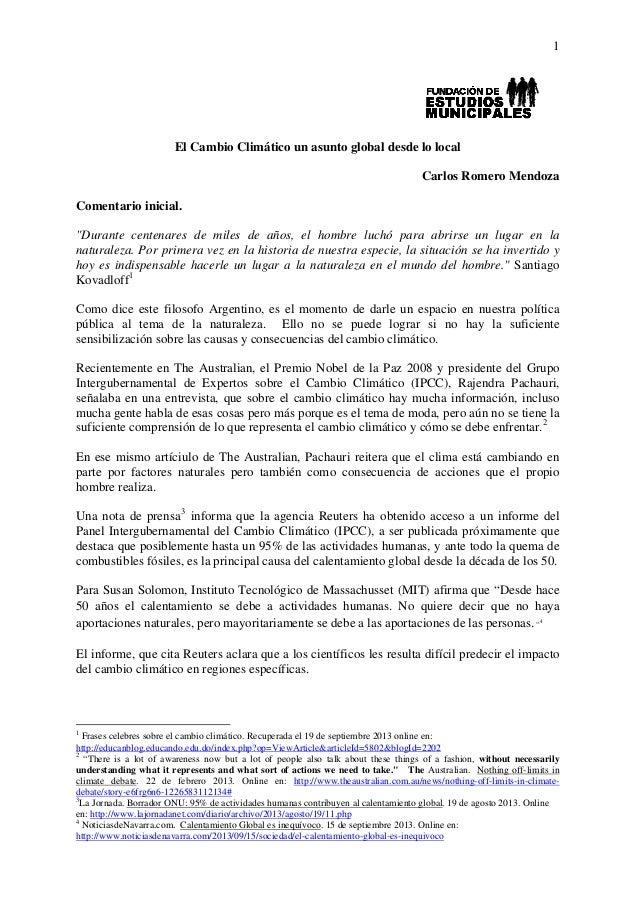 """1 El Cambio Climático un asunto global desde lo local Carlos Romero Mendoza Comentario inicial. """"Durante centenares de mil..."""