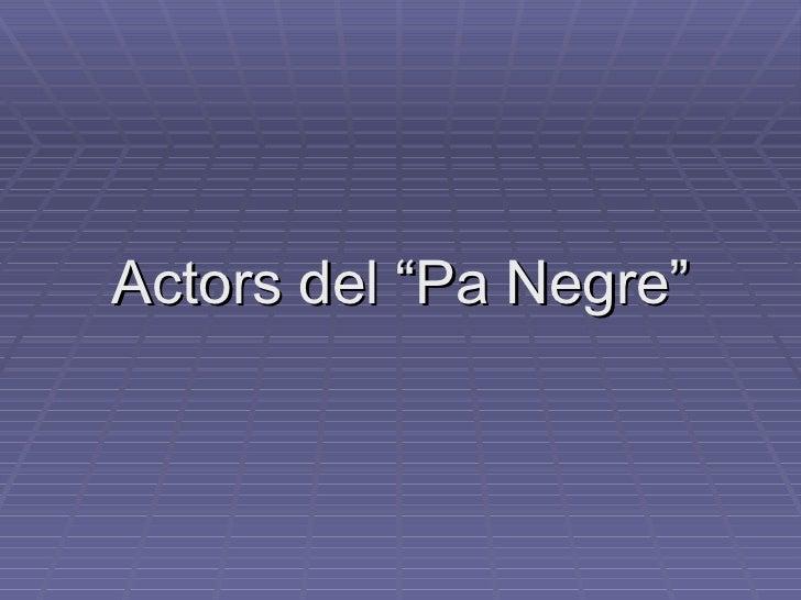 """Actors del """"Pa Negre"""""""