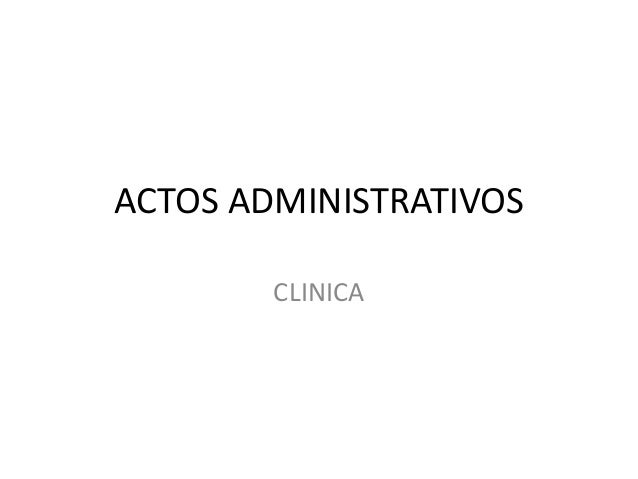 ACTOS ADMINISTRATIVOS CLINICA