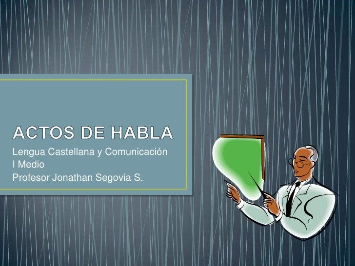 Lengua Castellana y ComunicaciónI MedioProfesor Jonathan Segovia S.