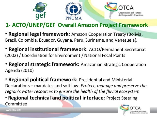 ACTO/UNEP/GEF  Overall Amazon Project Framework