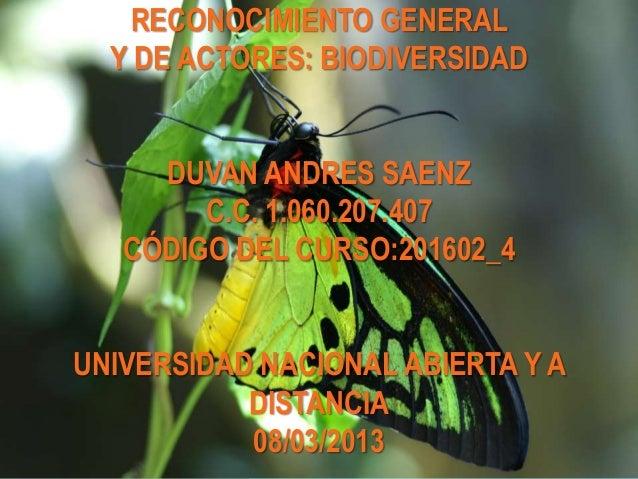RECONOCIMIENTO GENERAL  Y DE ACTORES: BIODIVERSIDAD     DUVAN ANDRES SAENZ        C.C. 1.060.207.407   CÓDIGO DEL CURSO:20...