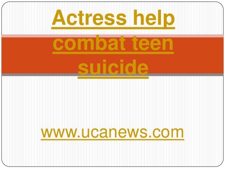 Actress help combat teen suicide<br />www.ucanews.com<br />