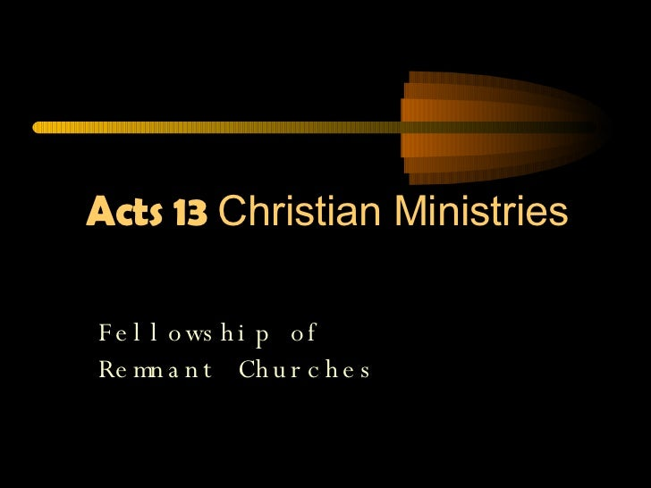 Acts 13  Christian Ministries Fellowship of  Remnant Churches