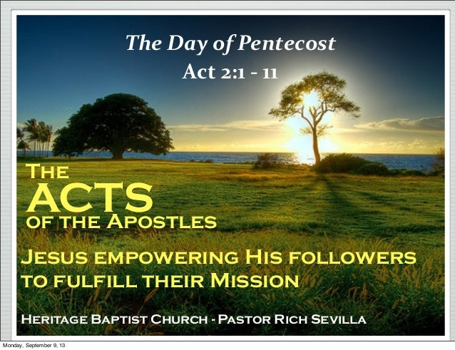 The ACTSof the Apostles Jesus empowering His followers to fulfill their Mission Heritage Baptist Church - Pastor Rich Sevi...