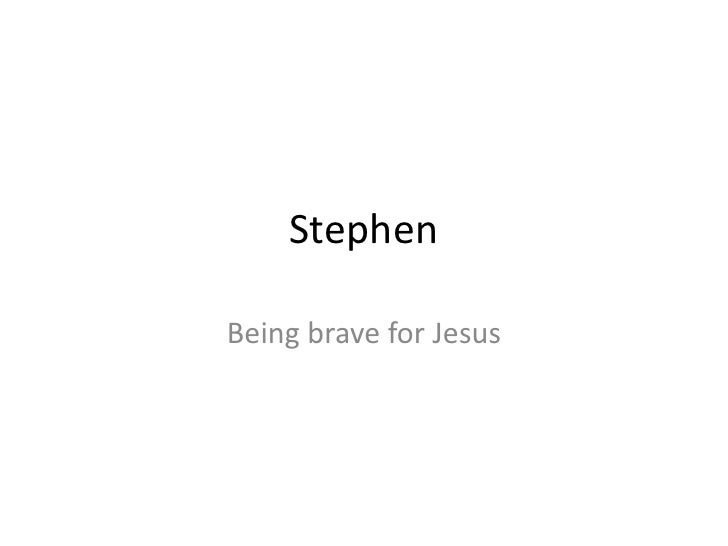 StephenBeing brave for Jesus